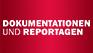 Dokumentationen und Reportagen