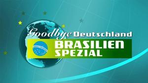Goodbye Deutschland Brasilien